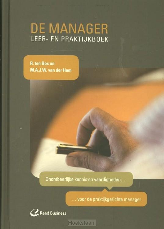 De manager / Leer- en praktijkboek (e-boek) | R. ten Bos | 9789035245846 | Boekhandel De Hoeksteen, Woerden