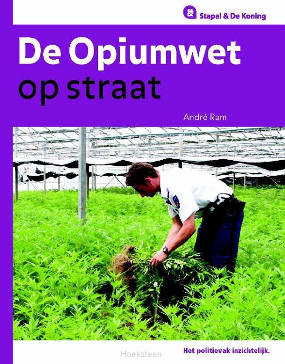 De opiumwet op straat (e-boek) | Andre Ram | 9789035246133 | Boekhandel De Hoeksteen, Woerden