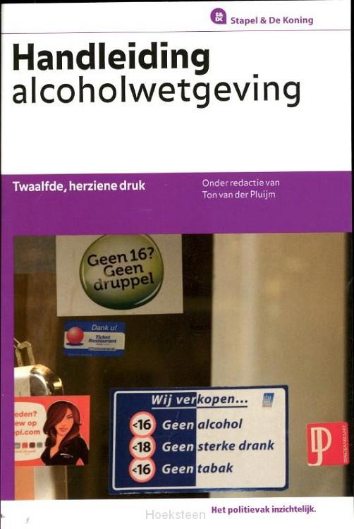 Handleiding alcoholwetgeving (e-boek) | Ton van der Pluijm | 9789035246164 | Boekhandel De Hoeksteen, Woerden
