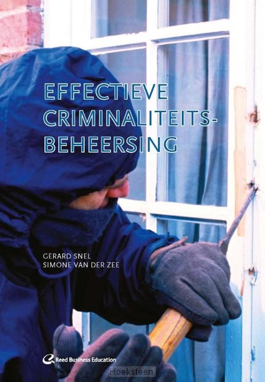 Effectieve criminaliteitsbeheersing (e-boek) | Gerard Snel | 9789035247307 | Boekhandel De Hoeksteen, Woerden