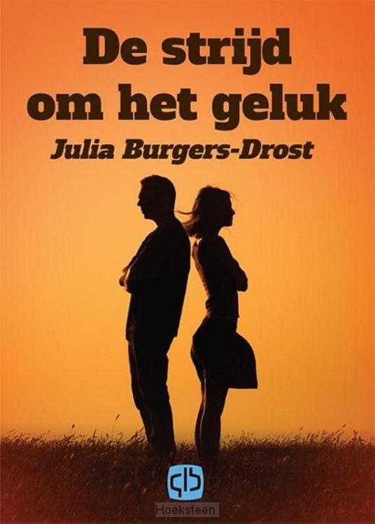 De strijd om het geluk GROTE LETTER | Burgers-Drost, Julia | 9789036430173 | Boekhandel De Hoeksteen, Woerden