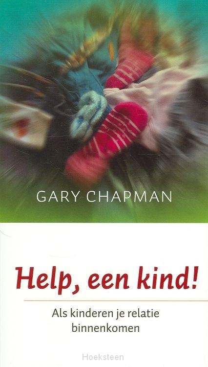 HELP, EEN KIND! / DRUK 1 | CHAPMAN, G. | 9789043514279 | Boekhandel De Hoeksteen, Woerden