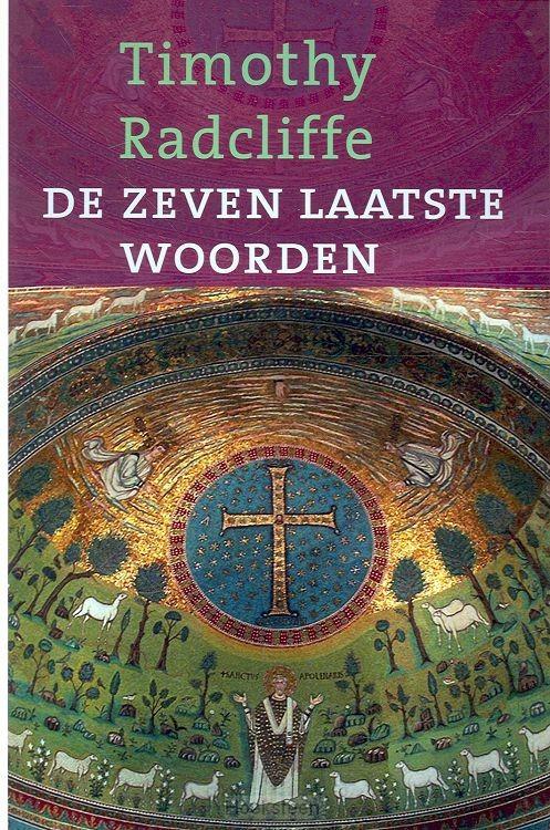 DE ZEVEN LAATSTE WOORDEN / DRUK 1 | RADCLIFFE, T. | 9789043514910 | Boekhandel De Hoeksteen, Woerden