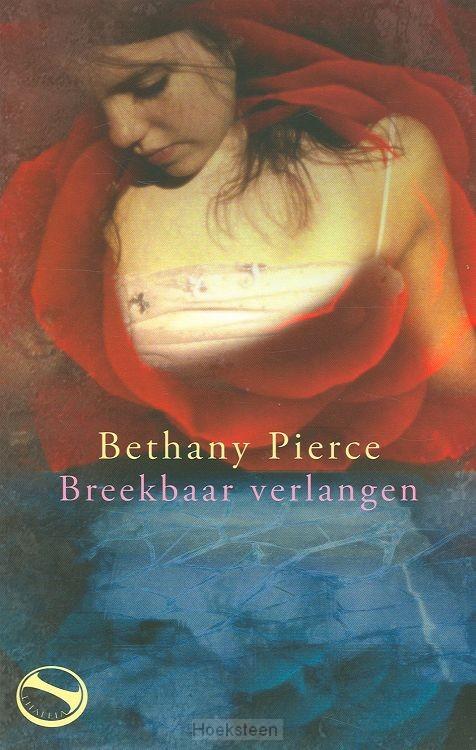 BREEKBAAR VERLANGEN / DRUK 1 | PIERCE, B. | 9789043515153 | Boekhandel De Hoeksteen, Woerden