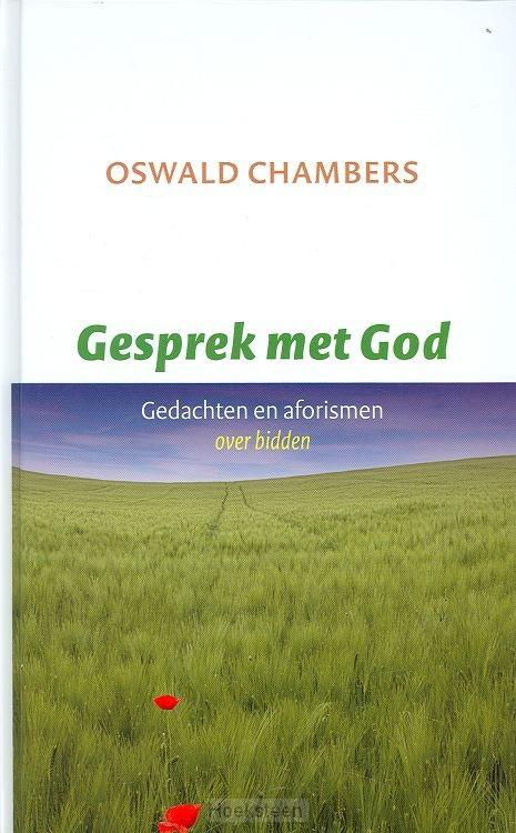 GESPREK MET GOD / DRUK 1 | CHAMBERS, O | 9789043516754 | Boekhandel De Hoeksteen, Woerden