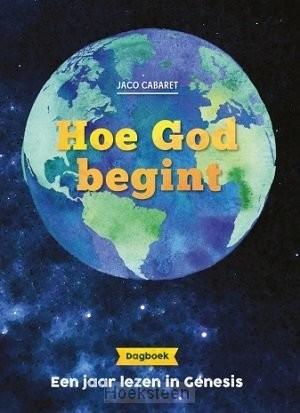 Hoe God begint (dagboek 13-15 jaar)