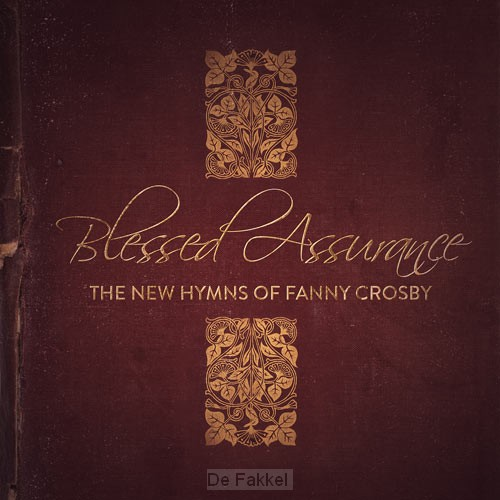 Blessed assurance: the new hymns