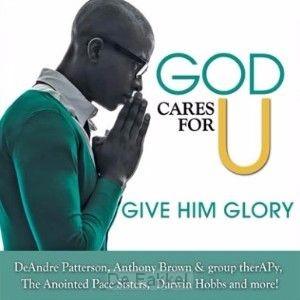 God cares for u - Give Him glory