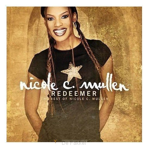 Redeemer:the best of Nicole C.Mullen