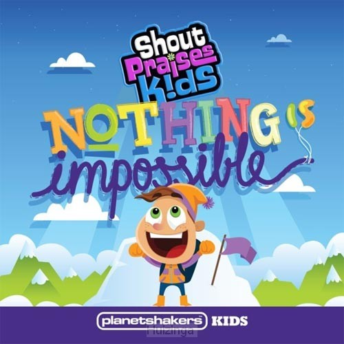 Nothing is impossible - planetshake