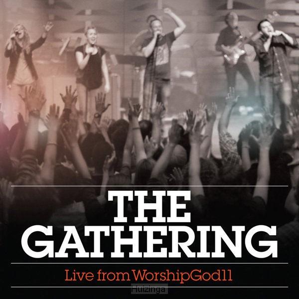 The Gathering Worship God 11Live