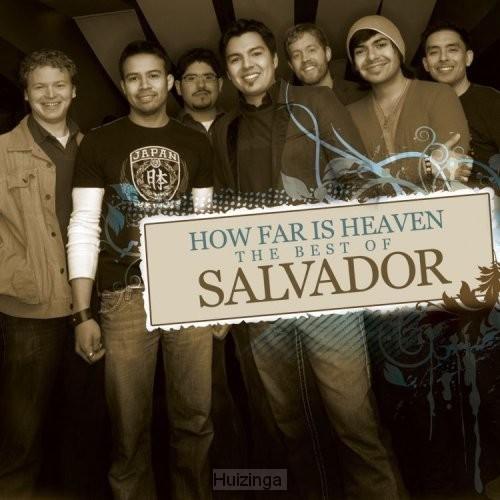 How far is heaven: best of salvador
