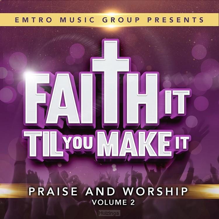 Faith It Til You Make It Vol.2