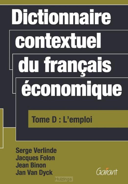 Dictionnaire contextuel du français économique Tome D: l' emploi