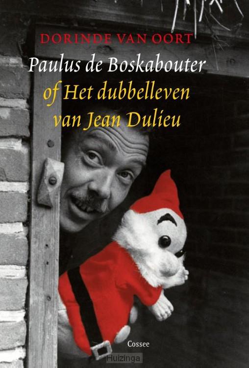 Paulus de Boskabouter of het dubbelleven van Jean Dulieu