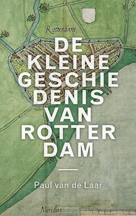 Een kleine geschiedenis van Rotterdam