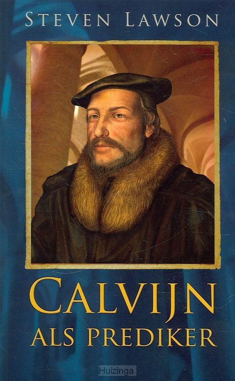 Calvijn als prediker