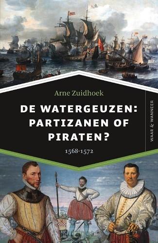 Watergeuzen partizanen of piraten?