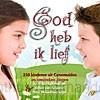 God heb ik lief | 250kinderen uit Genemuiden | 211011 | Ichthusboekhandel: christelijke webshop voor bijbels boeken media. Alphen aan den Rijn, Den Haag, Leiden en Zoetermeer.