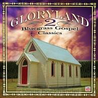 Gloryland 2:bluegrass gospel classi