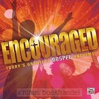 Encouraged: greatest gospel anthems