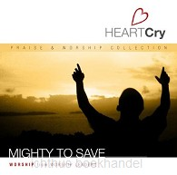 Heartcry: mighty to save