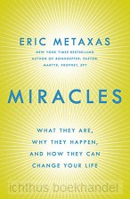 Miracles: What They Are, Why They Happen