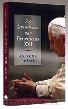 Zes levenslessen van Benedictus XVI