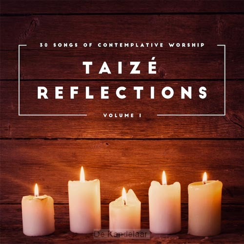 Taizé reflections (Vol. 1)