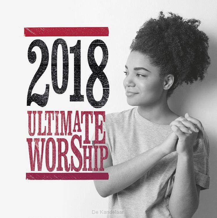 Ultimate worship 2018