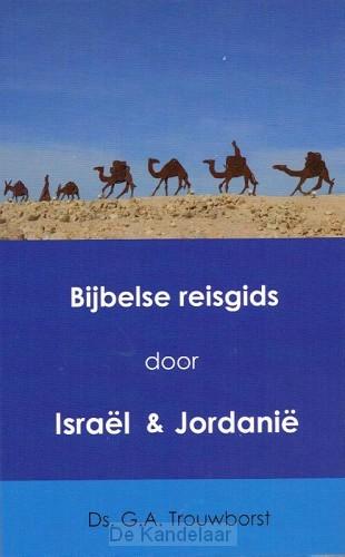 Bijbelse reisgids door Israël & Jordanië