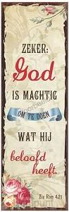 Zeker: God is machtig om te doen wat Hij