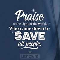 Wk kerst praise to the light of the worl