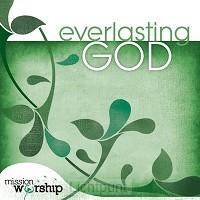 Mission worship - everlasting God