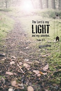Wk the Lord is my light