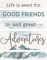 Life is meant for good friends - Pallet