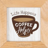 Life happens Coffee helps - Framed