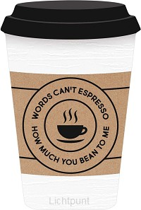 Words can''t espresso how much you bean