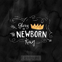 Kerstkaart Glory to the newborn King zwa