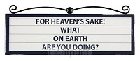 Signs plaque for heaven's sake