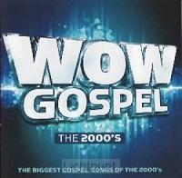 Wow Gospel The 2000''s