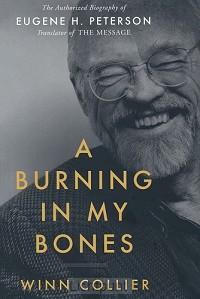 A Burning in My Bones:  Eugene H. Peters
