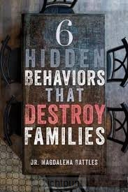 6 Hidden Behaviours That Destroy Familie