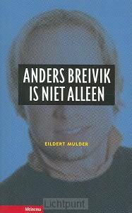 Anders breivik is niet alleen