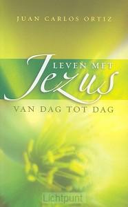 Leven met Jezus van dag tot dag