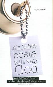 Als je het beste wilt van God