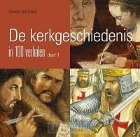 Kerkgeschiedenis dl 1 in 100 verhalen