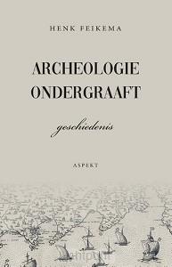 Archeologie ondergraaft geschiedenis