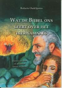 Wat de bijbel ons leert o h hiernamaals