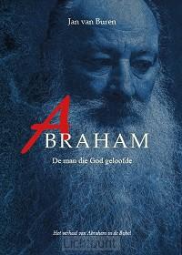 Abraham de man die God geloofde